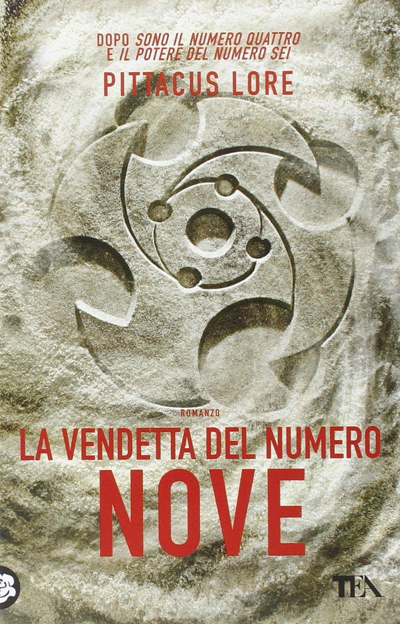 La vendetta del numero nove Copertina flessibile – 25 set 2014 Pittacus Lore P. Scopacasa I. Katerinov TEA