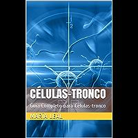 Células-tronco: Guia Completo para Células-tronco (O mundo da beleza Livro 3)