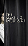 The Amazing Interlude: Spy Mystery Novel