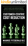 Customer-Centric Cost Reduction: How to invest and improve profits without sacrificing your customers (Customer Strategy Book 3) (English Edition)