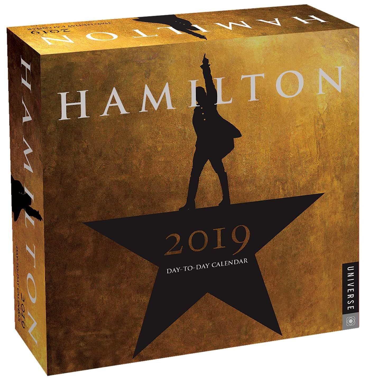 Hamilton Calendar February 2019 Hamilton 2019 Day to Day Calendar: An American Musical: Hamilton