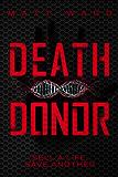 Death Donor: A Dystopian SciFi Technothriller
