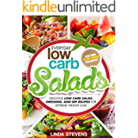 Low Carb Salads: Delicious Low Carb Salad, Dressing, and Dip Recipes For Extreme Weight Loss (Low Carb Living Book 8)