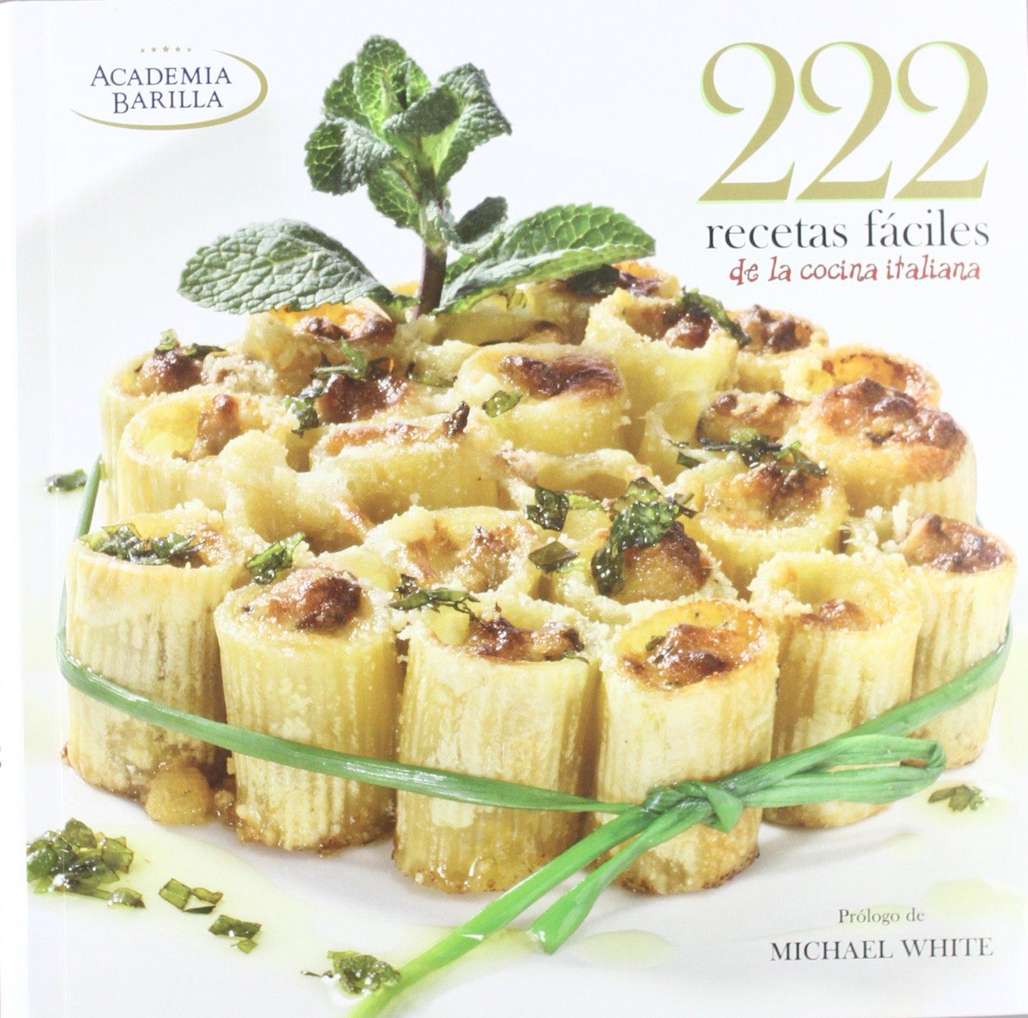 222 Recetas Fáciles De La Cocina Italiana Michael White