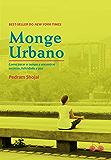 Monge urbano: Como parar o tempo e encontrar sucesso, felicidade e paz