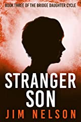Stranger Son: Book Three of the Bridge Daughter Cycle Kindle Edition