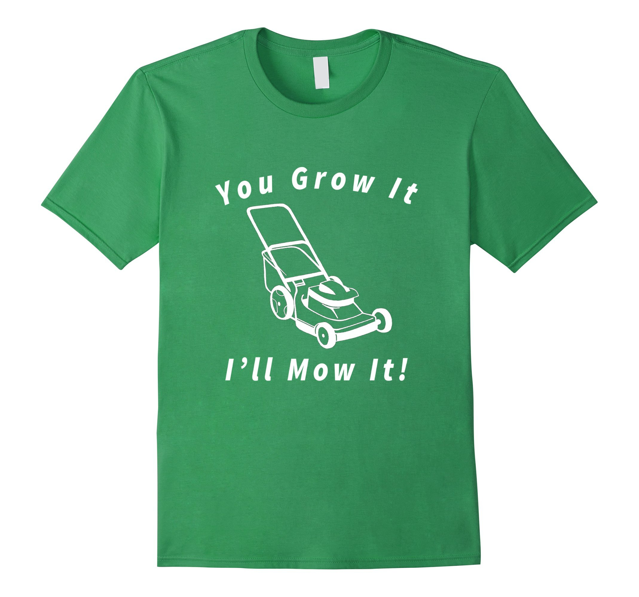 Mens You Grow it I'll Mow It T-Shirt Business Lawnmower Lawncare 2XL Grass