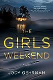 The Girls Weekend: A Novel