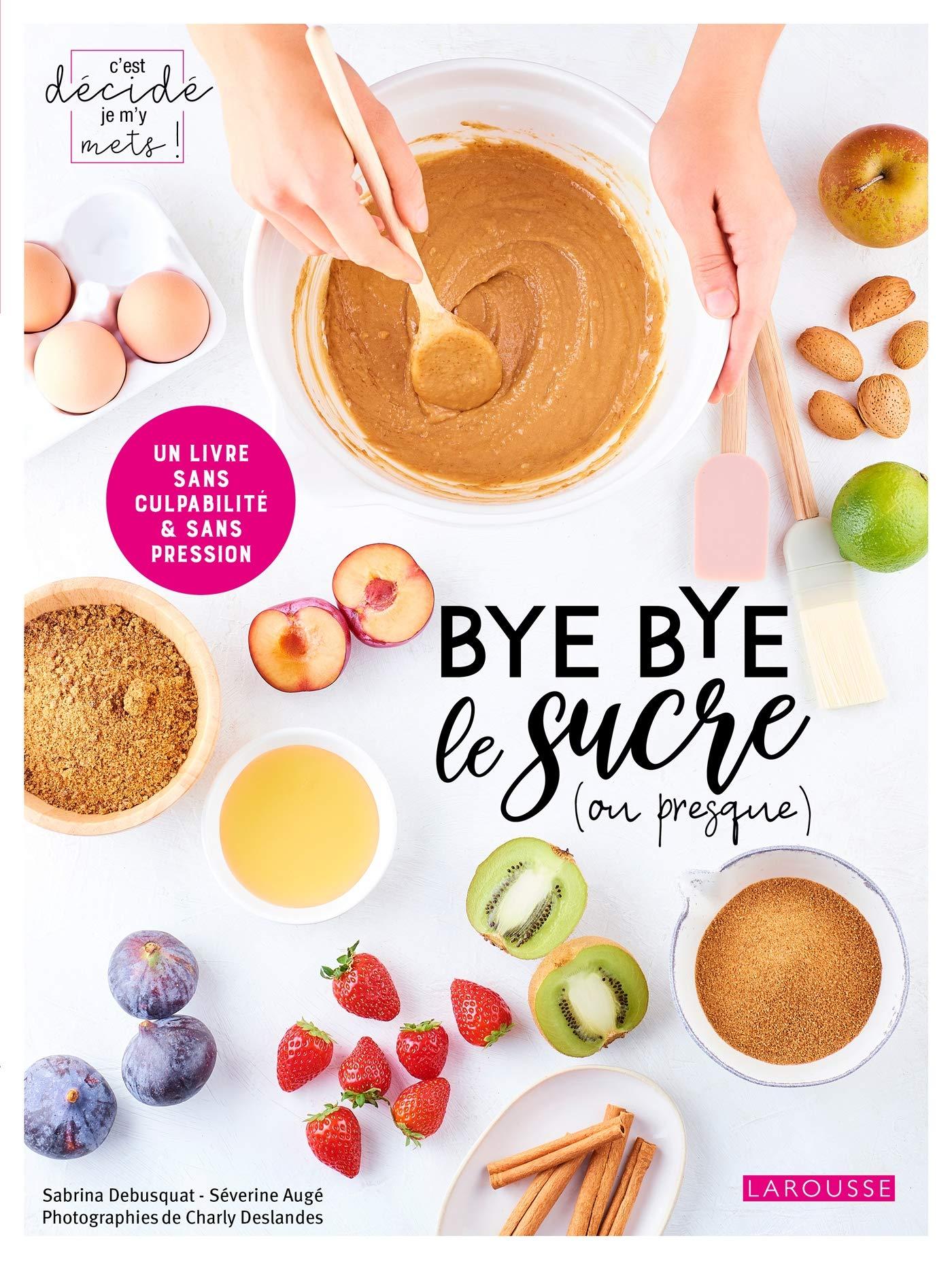 Bye bye le sucre (ou presque) por Séverine Augé