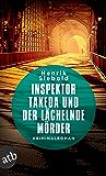 Inspektor Takeda und der lächelnde Mörder: Kriminalroman (Inspektor Takeda ermittelt 3)