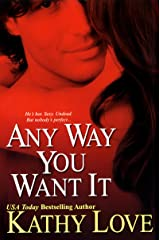 Any Way You Want It (Bourbon Street Book 1) Kindle Edition