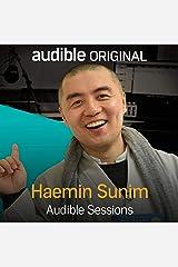 Haemin Sunim: Audible Sessions: FREE Exclusive Interview Audible Audiobook