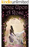 Once Upon a Rose (A Clean/Sweet Fairytale Novelette Book 1)