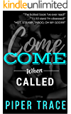 COME WHEN CALLED: Full-length, Standalone, MMF Bisexual Romance