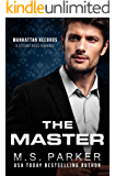 The Master: Steamy Boss Romance (Manhattan Records Book 3)
