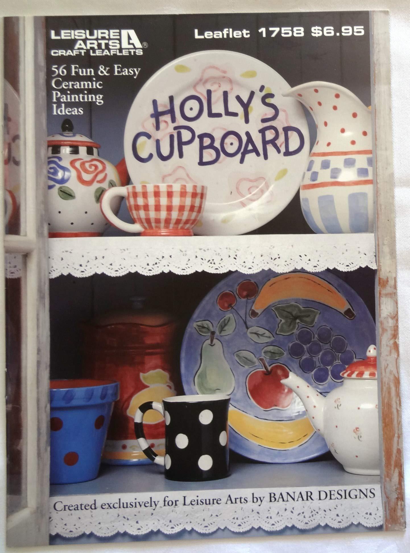Holly S Holiday Cupboard 58 Fun Easy Ceramic Painting Ideas Holly Witt Amazon Com Books