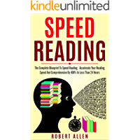 SPEED READING: The Complete Blueprint To Speed Reading - Accelerate Your Reading Speed And Comprehension By 400% In Less Than 24 Hours