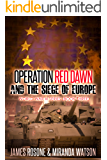 Operation Red Dawn and the Siege of Europe (World War III Series Book 3)