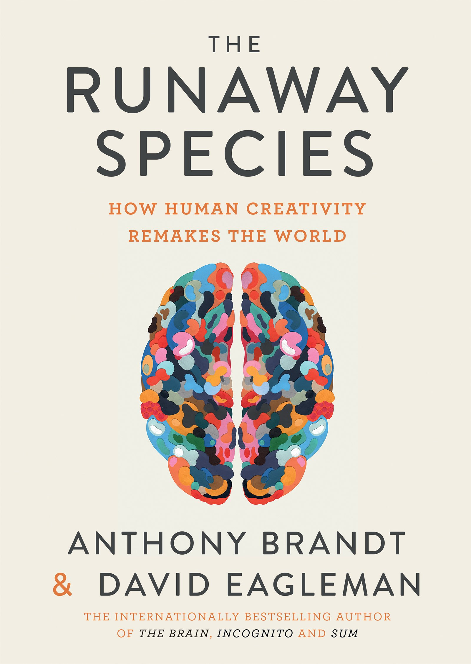 The Runaway Species How human creativity remakes the world