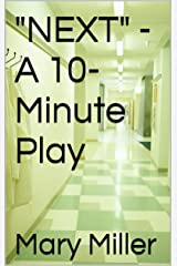 """NEXT"" - A 10-Minute Play Kindle Edition"