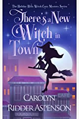 There's a New Witch in Town: A Holiday Hills Witch Cozy Mystery (The Holiday Hills Witch Cozy Mystery Series Book 1) Kindle Edition