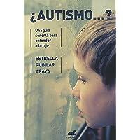 ¿Autismo?: Una guía sencilla para entender a tu hijo