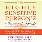 The Highly Sensitive Person's Survival Guide: Essential Skills for Living Well in an Overstimulating World (Step-By-Step Guides)