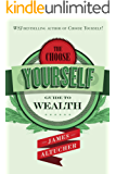The Choose Yourself Guide To Wealth (English Edition)
