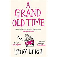 A Grand Old Time: The laugh-out-loud and feel-good romantic comedy with a difference you must read in 2019