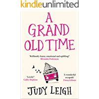 A Grand Old Time: The hilarious and feel good novel: The laugh-out-loud and feel-good romantic comedy with a difference