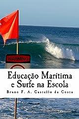 Educação Marítima e Surfe na Escola: Estudando os perigos da arrebentação na sala de aula (Portuguese Edition) Kindle Edition