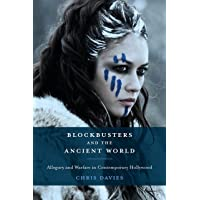 Blockbusters and the Ancient World: Allegory and Warfare