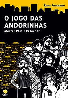 O Jogo das Andorinhas. Morrer. Partir. Retornar (Em Portuguese do Brasil)