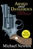 Armed and Dangerous: A Writer's Guide to Weapons (Classic Wisdom on Writing)