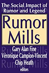 Rumor Mills: The Social Impact of Rumor and Legend (Social Problems and Social Issues) Kindle Edition