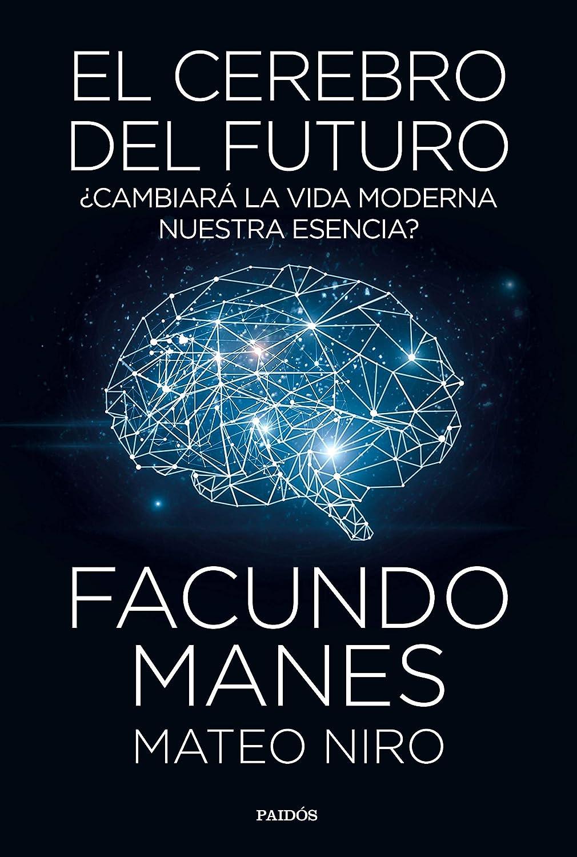 El cerebro del futuro: ¿Cambiará la vida moderna nuestra esencia ...