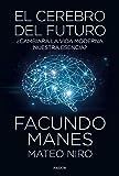 El cerebro del futuro: ¿Cambiará la vida moderna nuestra esencia? (Contextos)