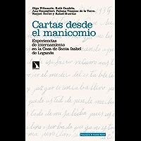 Cartas desde el manicomio: Experiencias de internamiento en la Casa de Santa Isabel de Leganés (Investigación y Debate…