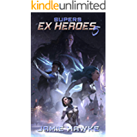 Supers - Ex Heroes 5: A Gamelit Space Adventure
