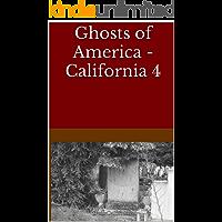 Ghosts of America - California 4 (Ghosts of America Local Book 42)