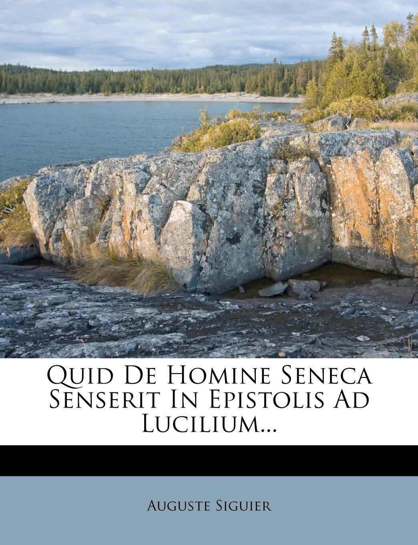 Download Quid De Homine Seneca Senserit In Epistolis Ad Lucilium... (Latin Edition) PDF