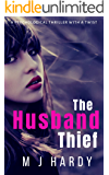 The Husband Thief: A psychological thriller with a twist