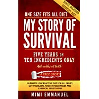 My Story of Survival: The ultimate low-reactive diet for allergies, gut problems...