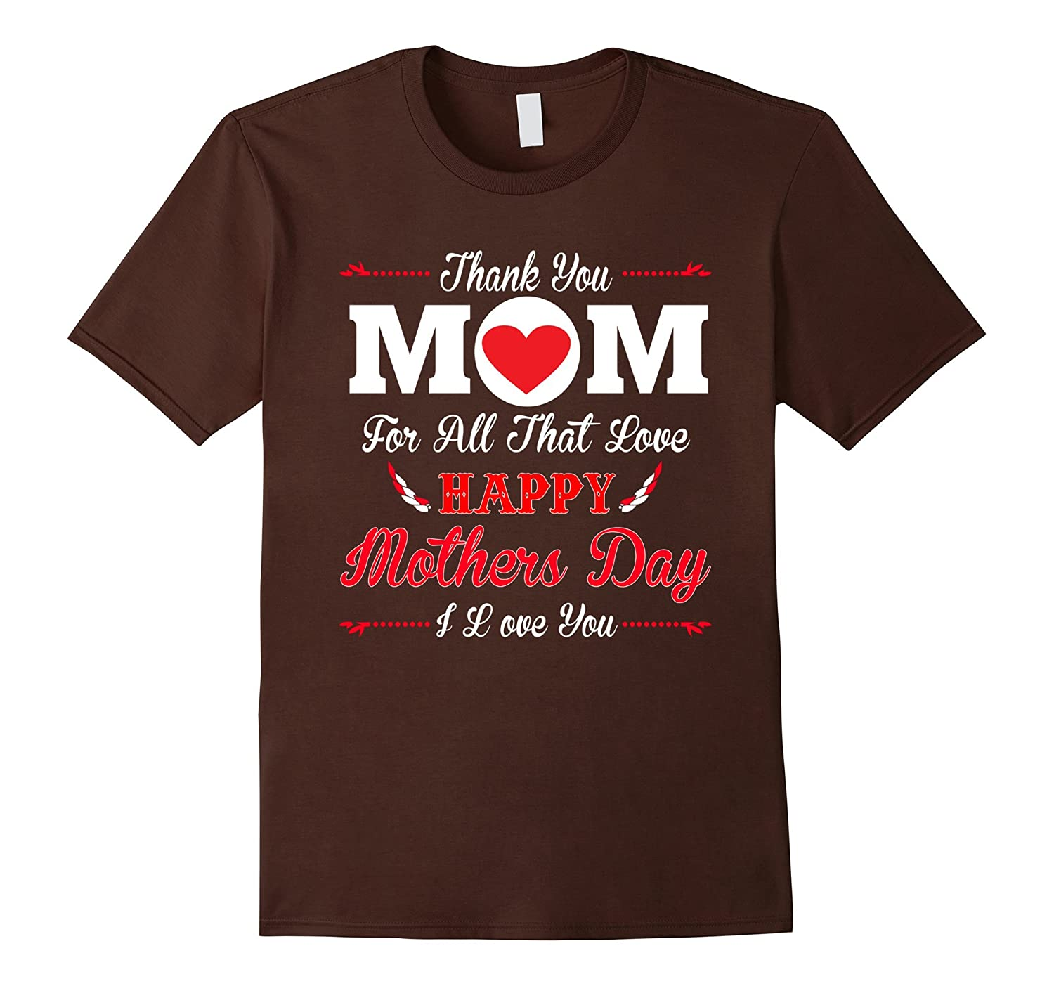 Thank You Mom For All Love Happy Mother Day Tshirt-Vaci