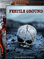 After Dark: Fertile Ground