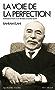 La Voie de la perfection : Introduciton à la pensée d'Ostad Elahi (Spiritualités vivantes)
