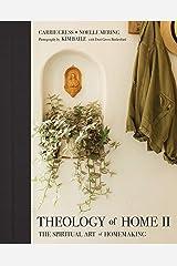 Theology of Home II: The Spiritual Art of Homemaking Kindle Edition
