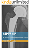 Happy Hip: My Journey Through Hip Replacement Surgery