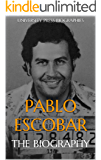 Pablo Escobar: The Biography