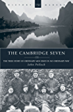 The Cambridge Seven: The True Story of Ordinary Men Used in no Ordinary way (History Makers)